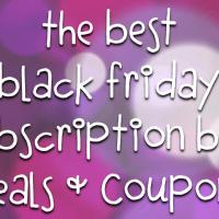 Black Friday Subscription Box Deals