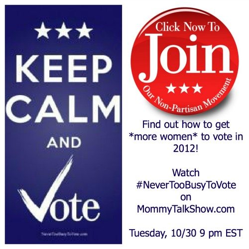 Watch #NeverTooBusyToVote Live at 9 p.m. EST to Encourage Women Voters in 2012