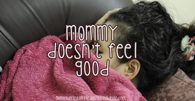 When-Mommy-Doesnt-Feel-Good-IMC-Julie-V-BusyBeingBlessed-net-fb-862x446