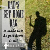 Dad's Get Home Bag - So He Can Get Home to Us!