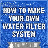 How to Build your Own Gravity Fed Water Filter System