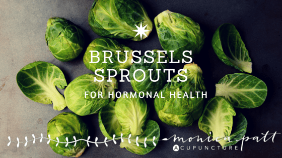 Brussels Sprouts, Hormonal Health and the Metabolism of Estrogen