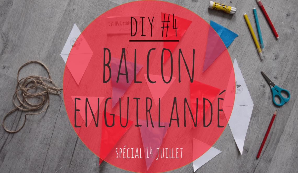 DIY #4 Garden Party : balcon enguirlandé (partie 3/3)