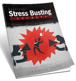 Practical Stress Busting