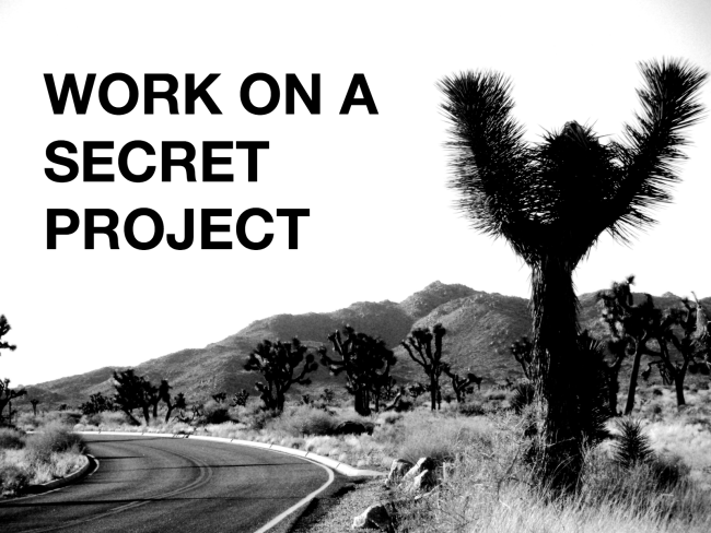 Work On A Secret Project