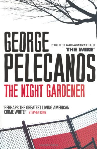 George Pelecanos: The Night Gardener