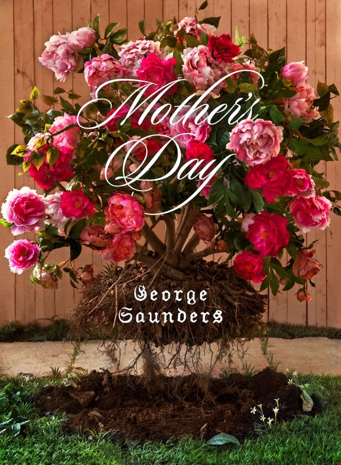 "George Saunders: ""Mother's Day"""