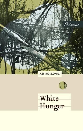 Aki Ollikainen: White Hunger