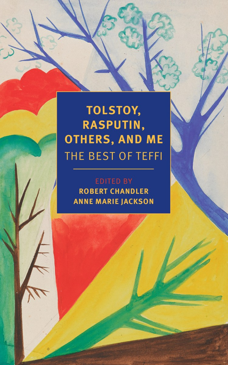 Teffi: Tolstoy, Rasputin, Others, and Me