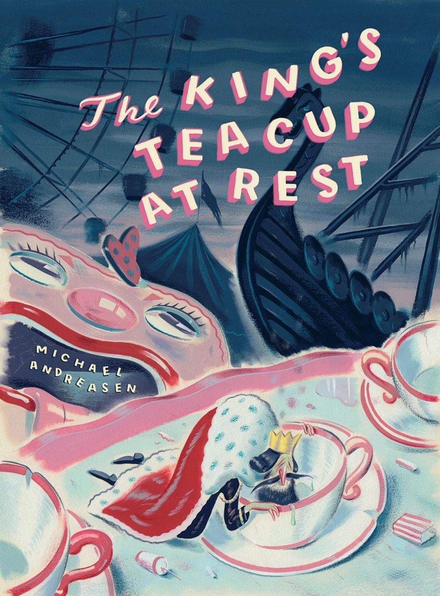 "Michael Andreasen: ""The King's Teacup at Rest"""