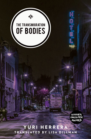 Yuri Herrera: The Transmigration of Bodies