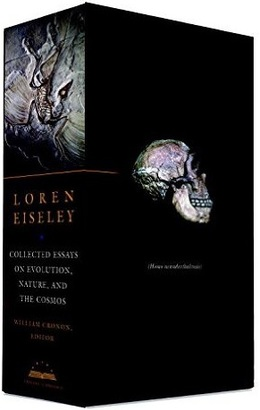Loren Eiseley: Collected Essays on Evolution, Nature, and the Cosmos