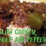 SLOW COOKER BEEF AND PEPPERS