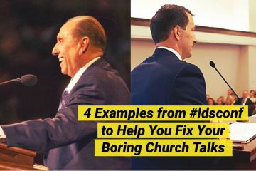 4 Examples from #ldsconf to Help You Fix Your Boring Church Talks