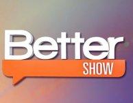Better Show