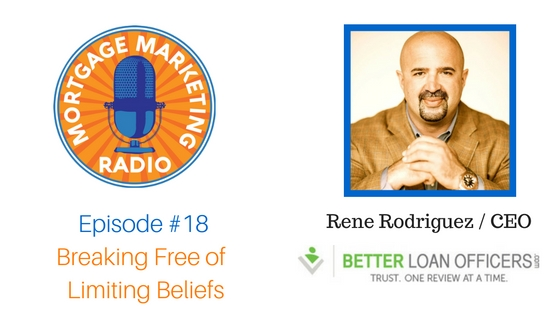 Ep# 18: Breaking Free of Limiting Beliefs with Rene Rodriguez