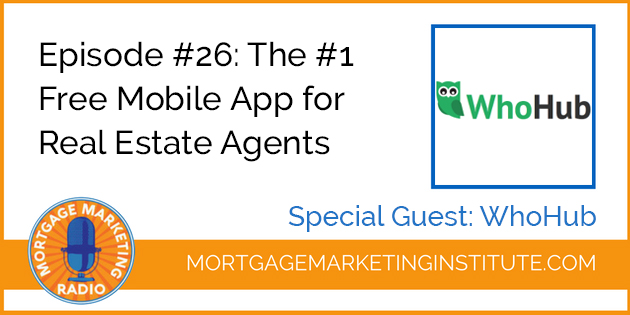 Ep #26: The #1 Free Mobile App for REALTORS and Lenders