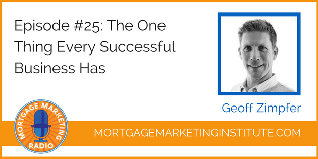 Ep #25: The One Thing Every Successful Loan Officer Has in Common