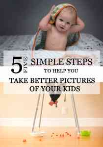 5 Steps to Take Better Lifestyle Pictures of Your Kids
