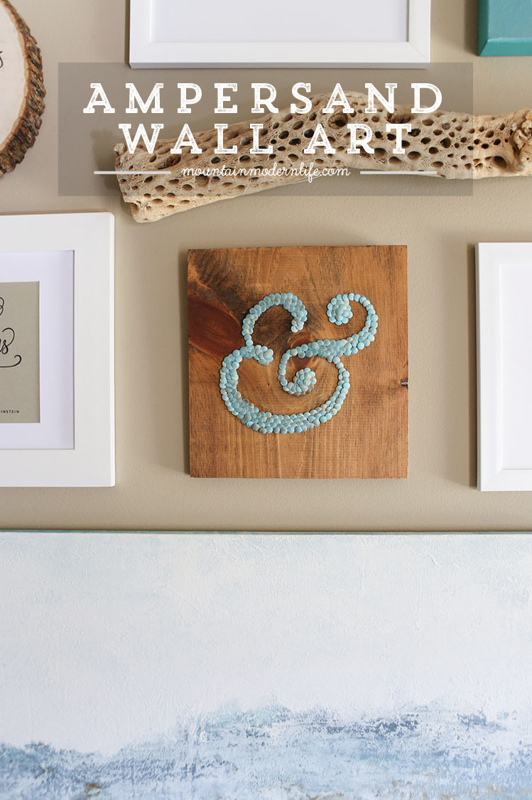 How to create DIY Ampersand Wall Art Using Thumbtacks! MountainModernLife.com