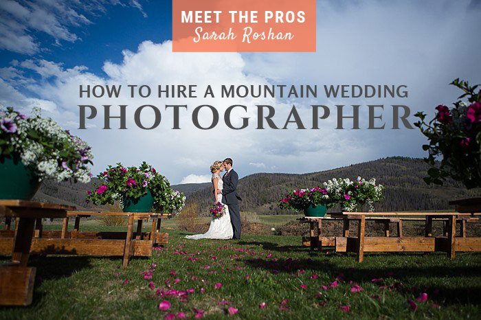 meet the pros | Sarah Roshan | Mountain Wedding Photographer