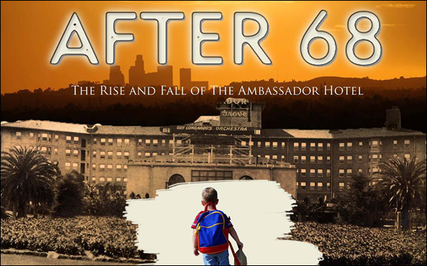 "Camilo Silva's Ambassador Hotel documentary ""After 68"""