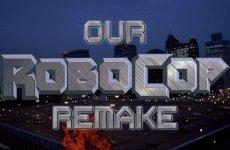 Our RoboCop Remake (2014)