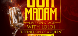 OGA MADAM LIVE ON STAGE WITH LOLO1 [Definition of a Queen] – Season3 : Event