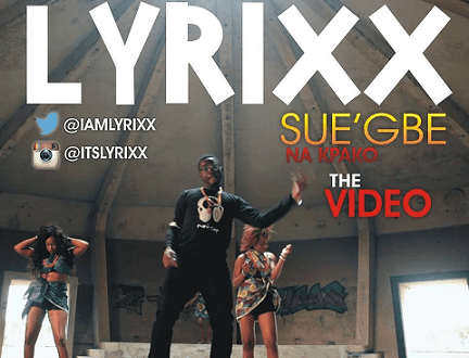 Lyrixx [@iammlyrixx] – Suegbe Na Kpako : Video