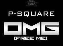 Download MP3: P Square – OMG [Free Me]