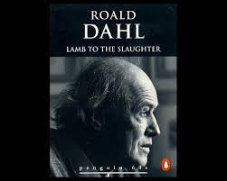 Common Core Short Stories: Lamb to the Slaughter Roald Dahl