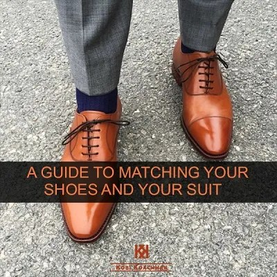 A GUIDE TO MATCHING YOUR SHOES & YOUR SUIT