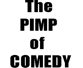The Pimp Of Comedy