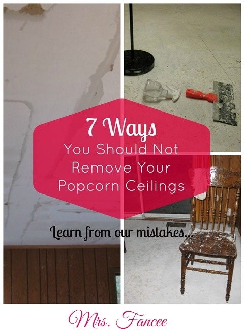 7 ways you should not remove popcorn ceilings