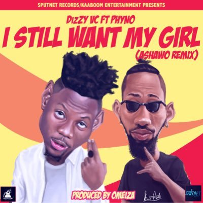 Dizzy VC - I want my girl ft. phyno cover