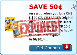 Save 50¢ on syrup when you buy ONE (1) 20 OZ. OR LARGER Original Bisquick® OR Bisquick Heart Smart® Baking Mix, OR 10.6 OZ. Bisquick® Shake 'n Pour® Pancake Mix..Expires 6/30/2014.Save $0.50.