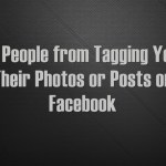 Stop People from Tagging You on Their Photos or Posts on Facebook