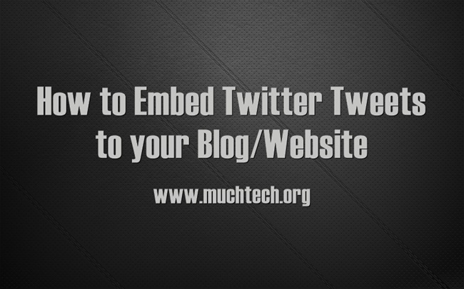 How to Embed Twitter Tweets to your Blog/Website