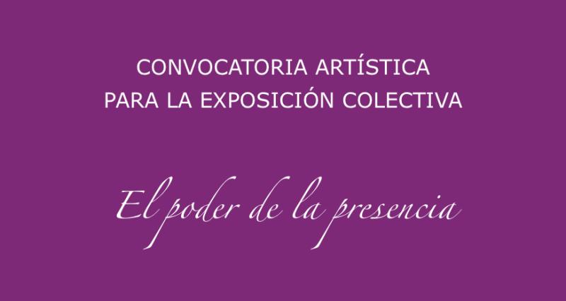 El poder de la presencia | CONVOCATORIA ARTÍSTICA | MUJERES MIRANDO MUJERES