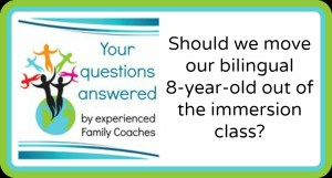 Q&A: Should we move our bilingual 8-year-old out of the immersion class?