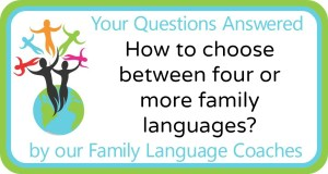 Q&A: How to choose between four or more family languages?