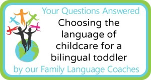 Q&A: Choosing the language of childcare for a bilingual toddler