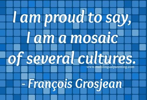François Grosjean - mosaic of several cultures