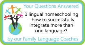 Q&A: Bilingual homeschooling – how to successfully integrate more than one language?