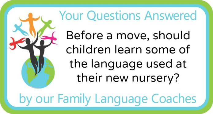 Before a move, should children learn some of the language used at their new nursery?