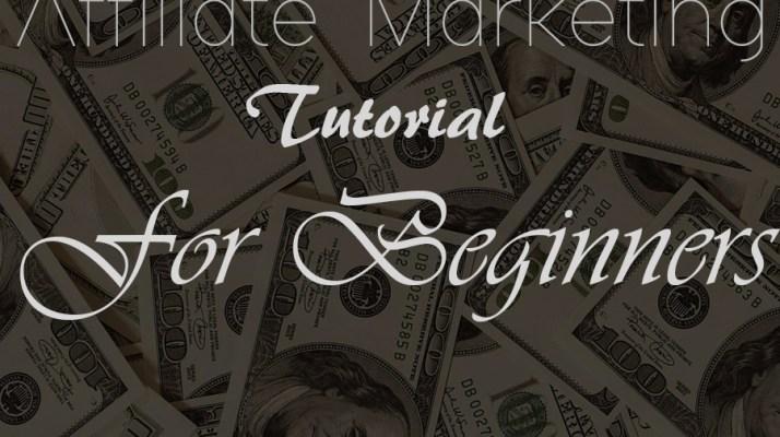 Affiliate Marketing Tutorial For Beginners.