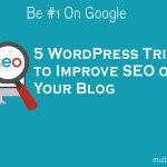5 WordPress Tricks to Improve SEO of Your Blog