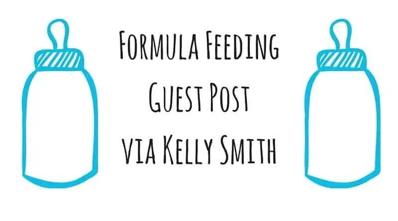 Formula Feeding – Guess Post Via Kelly Smith