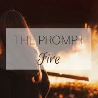 The Prompt: Fire