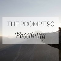 The Prompt: Possibility